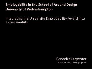 Employability in the School of Art and Design University of Wolverhampton