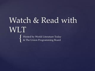 Watch & Read with WLT