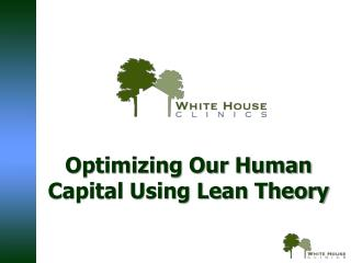 Optimizing Our Human Capital Using Lean Theory