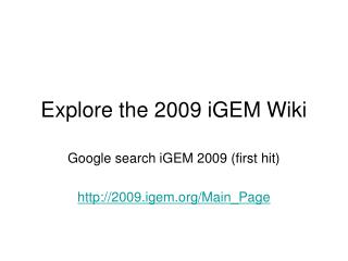 Explore the 2009 iGEM Wiki