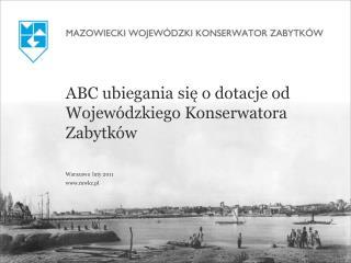 ABC ubiegania się o dotacje od Wojewódzkiego Konserwatora Zabytków