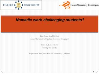 Drs. Franz Josef Gellert Hanze University of Applied Sciences, Groningen Prof. dr. Rene Schalk