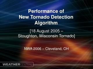 Performance of  New Tornado Detection Algorithm