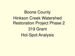 Boone County  Hinkson Creek Watershed Restoration Project Phase 2  319 Grant  Hot-Spot Analysis