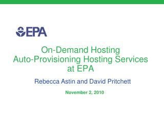 On-Demand Hosting Auto-Provisioning Hosting Services at EPA