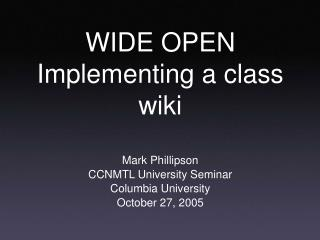 WIDE OPEN Implementing a class wiki