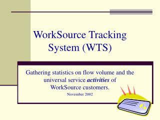 WorkSource Tracking System (WTS)
