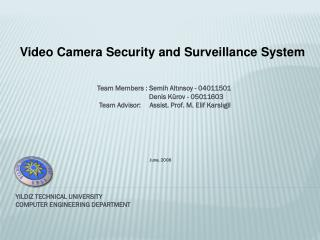 Video Camera Security and Surveillance System