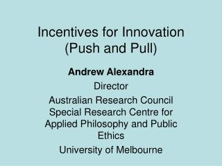 Incentives for Innovation (Push and Pull)