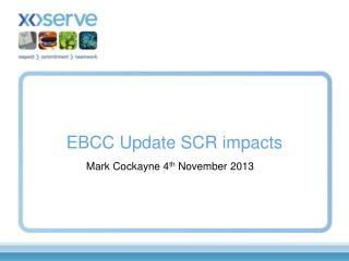 EBCC Update SCR impacts