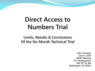 Direct Access to  Numbers Trial Limits, Results & Conclusions Of the Six-Month Technical Trial
