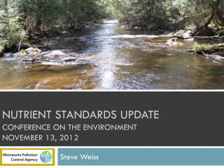 Nutrient Standards Update Conference on the Environment November 13, 2012