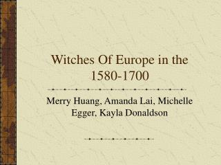 Witches Of Europe in the 1580-1700