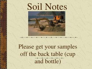 Please get your samples off the back table (cup and bottle)