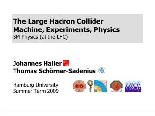 The Large Hadron Collider Machine, Experiments, Physics SM Physics (at the LHC)