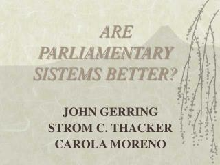 ARE PARLIAMENTARY SISTEMS BETTER?