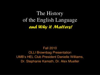 The History  of the English Language and Why it Matters!