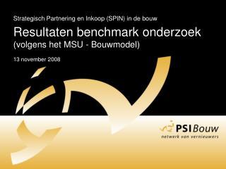 Strategisch Partnering en Inkoop (SPIN) in de bouw Resultaten  benchmark  onderzoek