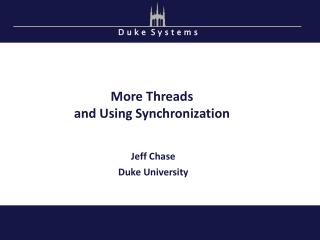 More Threads and Using Synchronization