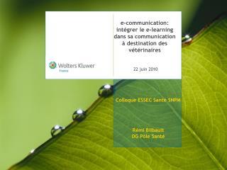 e-communication: intégrer le e-learning  dans sa communication  à destination des vétérinaires