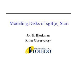 Modeling Disks of sgB[e] Stars