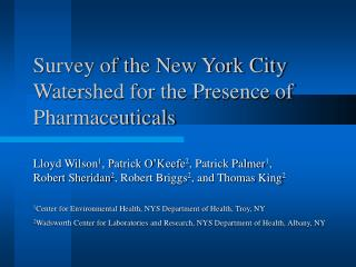 Survey of the New York City Watershed for the Presence of Pharmaceuticals