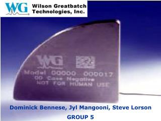 Dominick Bennese, Jyl Mangooni, Steve Lorson GROUP 5