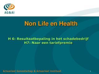 Non Life en Health