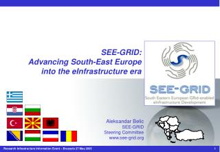 SEE-GRID:  Advancing South-East Europe  into the eInfrastructure era