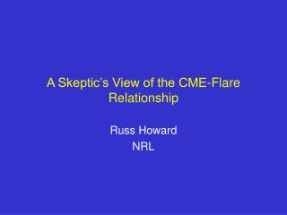 A Skeptic�s View of the CME-Flare Relationship