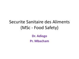 Securite Sanitaire des Aliments (MSc - Food Safety)
