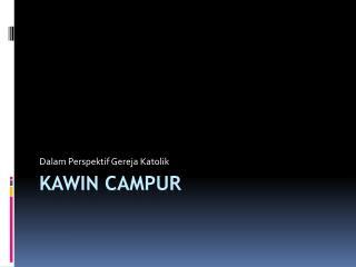 KAWIN CAMPUR