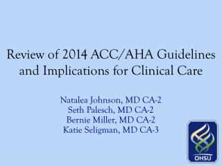 Review of 2014 ACC/AHA Guidelines and Implications for Clinical Care