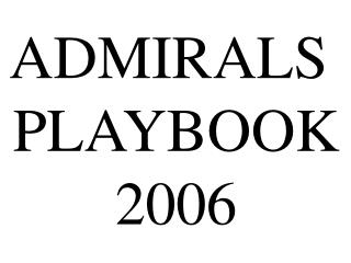 ADMIRALS  PLAYBOOK 2006