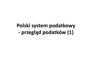 Polski system podatkowy - przegląd podatków (1)