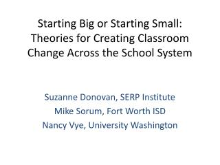 Starting Big or Starting Small: Theories for Creating Classroom Change Across the School System