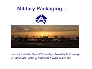 Military Packaging…