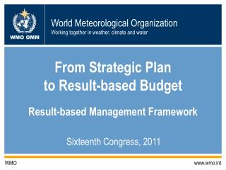 From Strategic Plan  to Result-based Budget  Result-based Management Framework