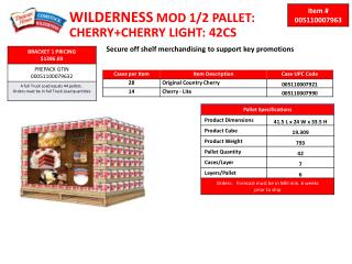 WILDERNESS  MOD 1/2 PALLET: CHERRY+CHERRY LIGHT: 42CS