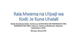 Raia Mwema na Ulipaji wa Kodi : Je Kuna  Uhalali