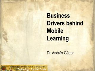 Business Drivers behind Mobile Learning