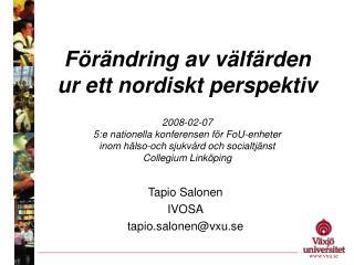 Tapio Salonen IVOSA tapio.salonen@vxu.se