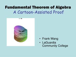 Fundamental Theorem of Algebra A Cartoon-Assisted Proof