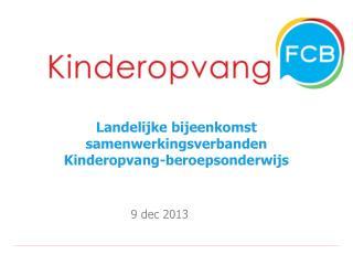 Landelijke  bijeenkomst samenwerkingsverbanden  Kinderopvang-beroepsonderwijs