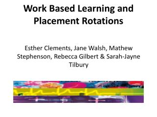 Work Based Learning and Placement Rotations