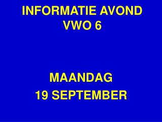 INFORMATIE AVOND VWO 6