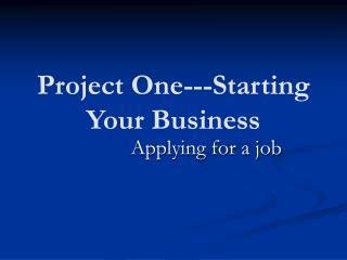 Project One---Starting Your Business