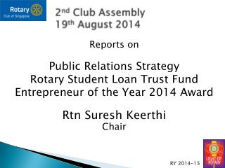 2 nd  Club Assembly 19 th  August 2014