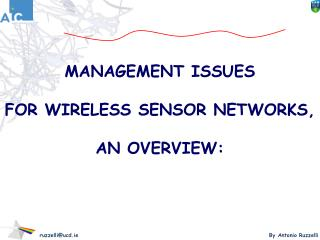 MANAGEMENT ISSUES   FOR WIRELESS SENSOR NETWORKS,   AN OVERVIEW: