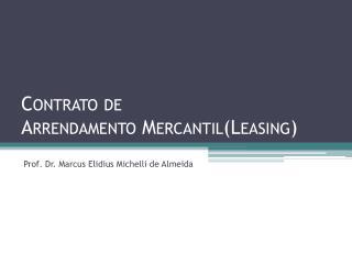 Contrato de  Arrendamento Mercantil(Leasing)